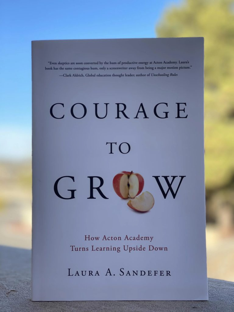 Courage to Grow by Laura Sandefer | Acton Academy